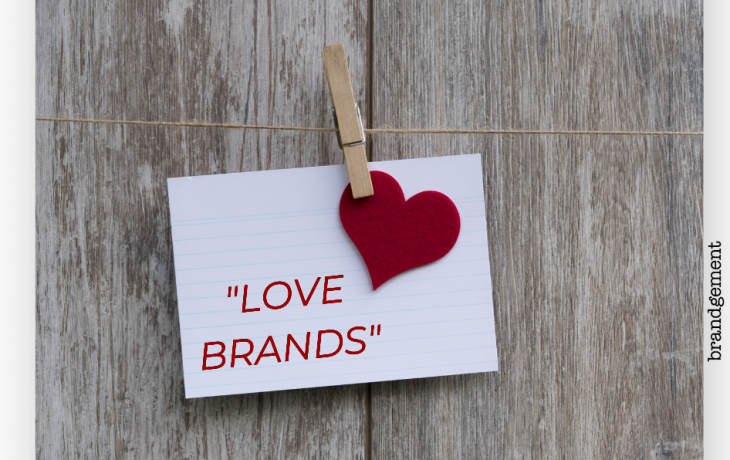 "¿Te gustaría ser una ""love brand""?"