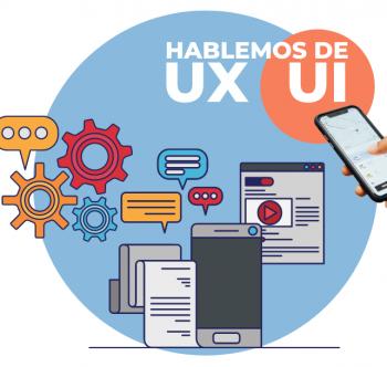 Hablemos de UX y UI.
